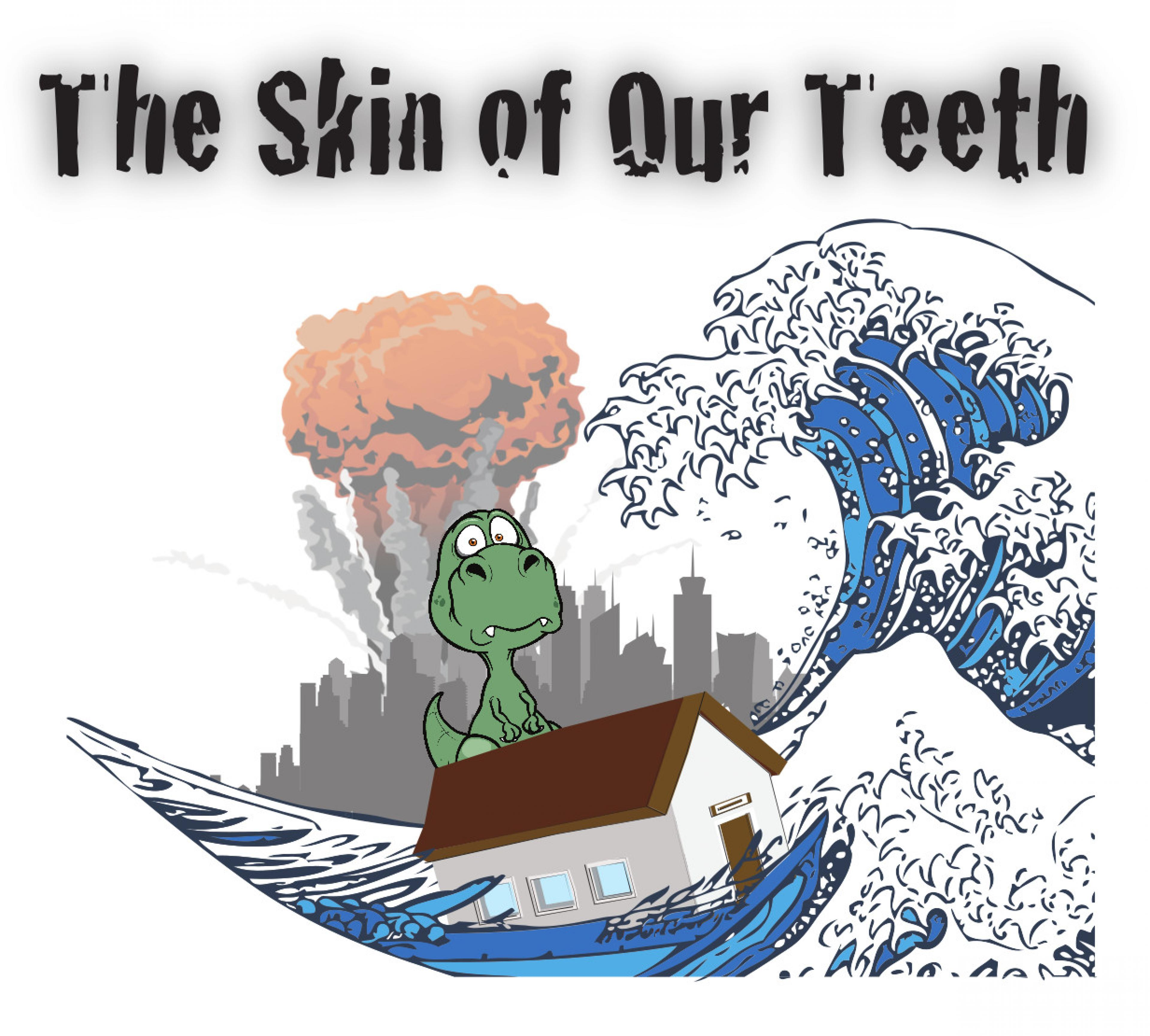 The Skin of Our Teeth banner image